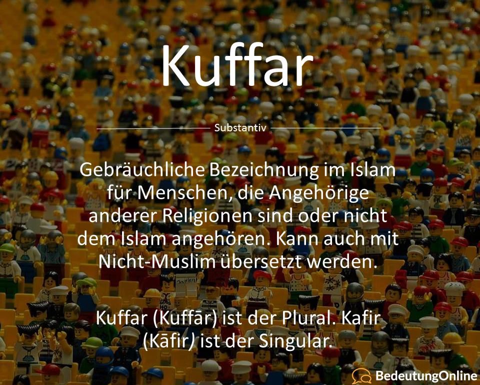 Was bedeutet Kufr / Kuffar auf deutsch? Übersetzung und Bedeutung erklärt