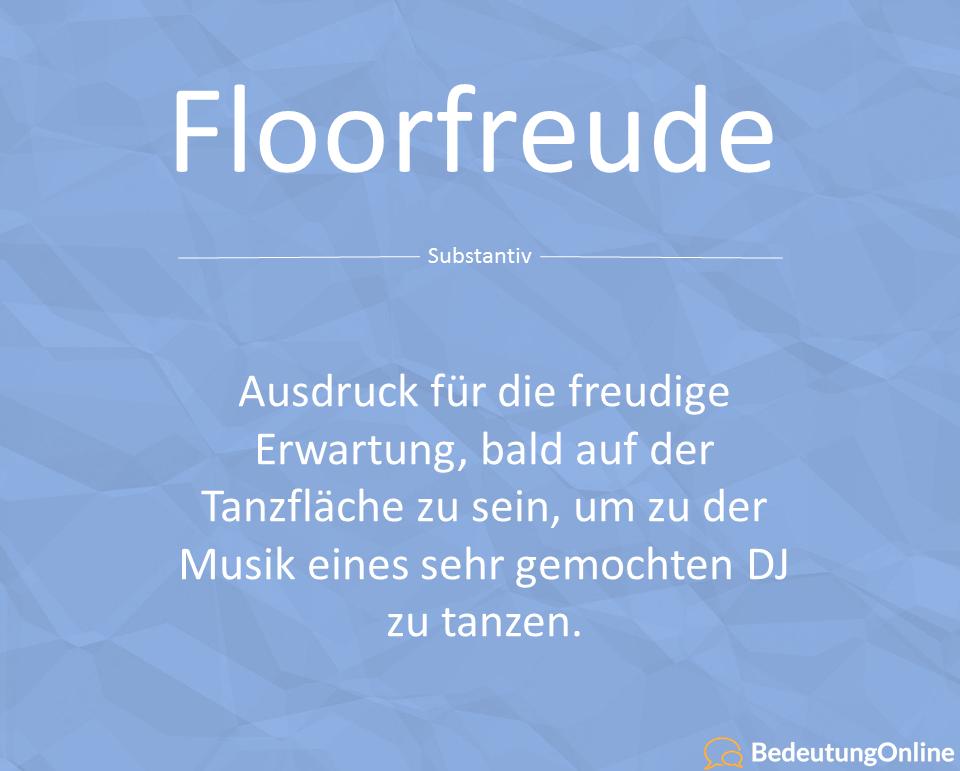 Floorfreude und Floorwärts – Bedeutung erklärt
