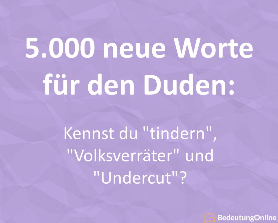 """5.000 neue Worte für den Duden: Kennst du """"tindern"""", """"Volksverräter"""" und """"Undercut""""?"""