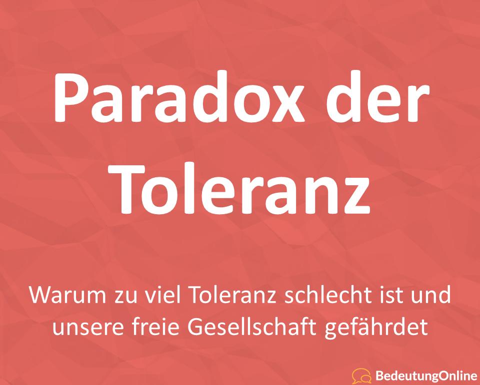 Paradox der Toleranz: Was ist das? Bedeutung, Definition, Erklärung