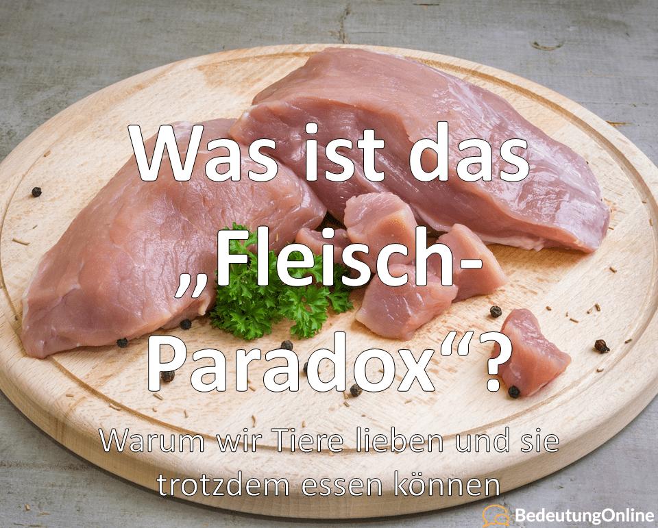 """Was ist das """"Fleisch-Paradox""""? Bedeutung, Definition"""