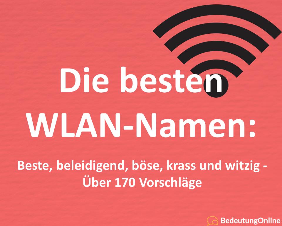 Die besten WLAN-Namen: Beste, beleidigend, böse, krass und witzig – Über 170 Vorschläge