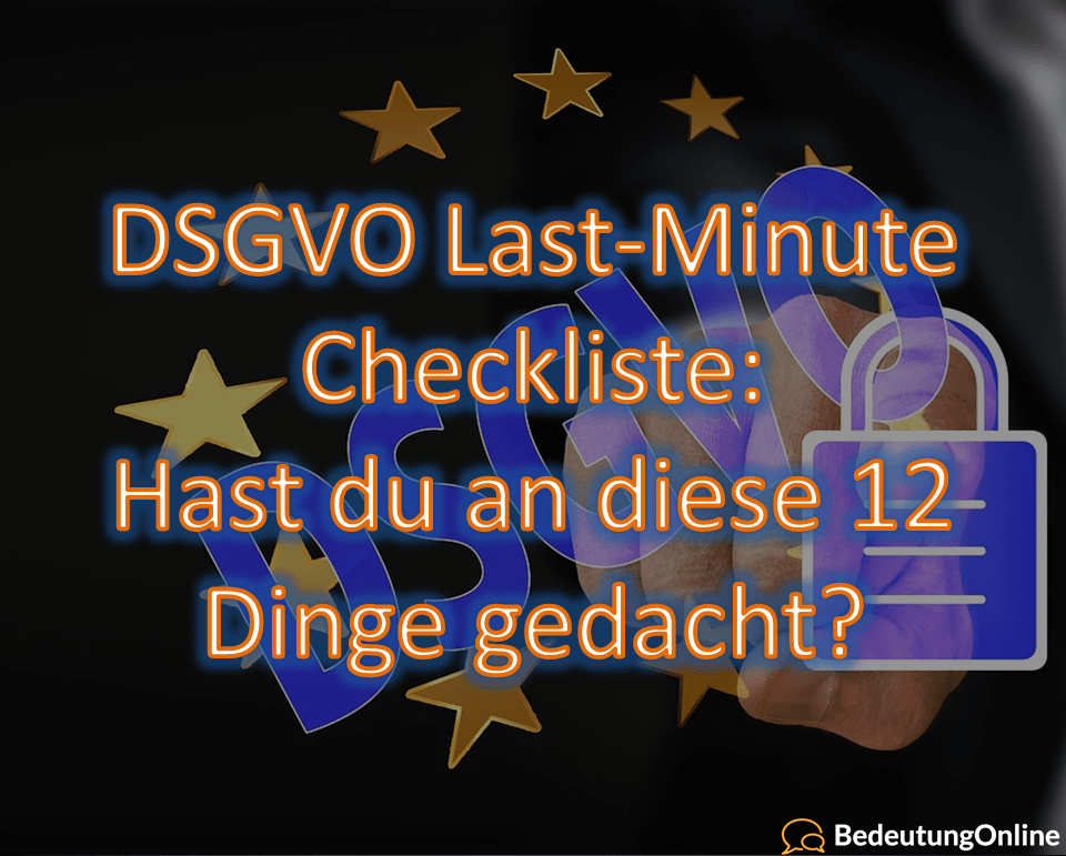 DSGVO Last-Minute Checkliste: Hast du an diese 12 Dinge gedacht?