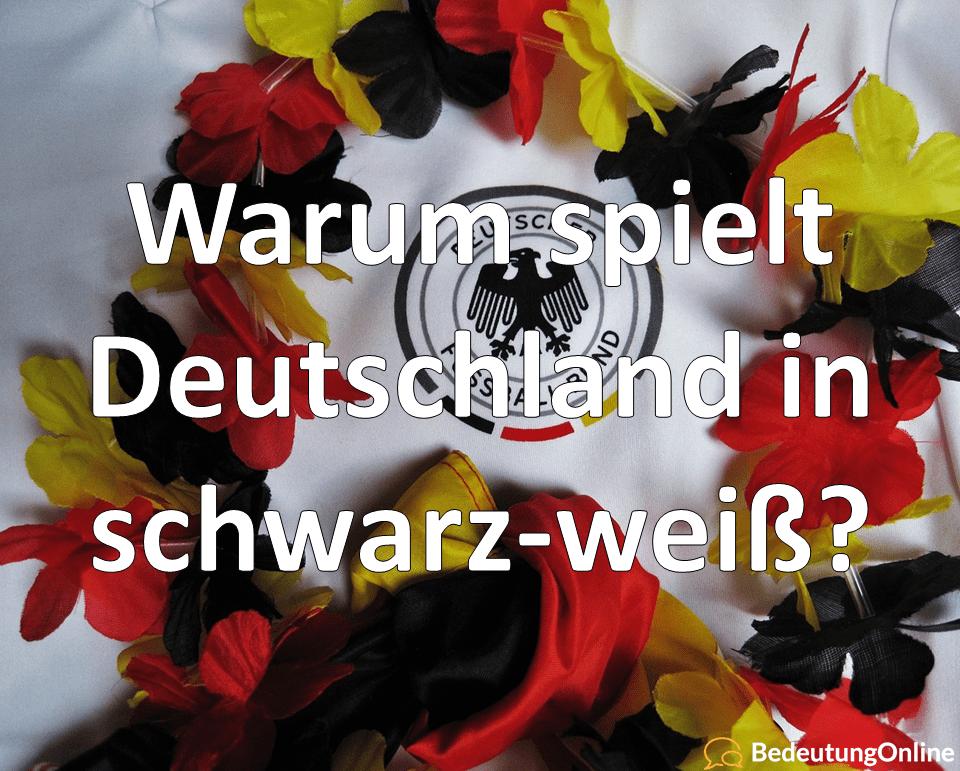Warum spielt Deutschland in schwarz-weißen und grün-weißen Trikots? (Weltmeisterschaft WM)