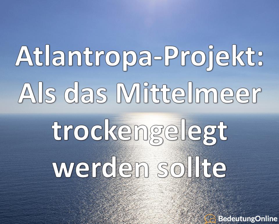 Atlantropa-Projekt: Als das Mittelmeer trockengelegt werden sollte