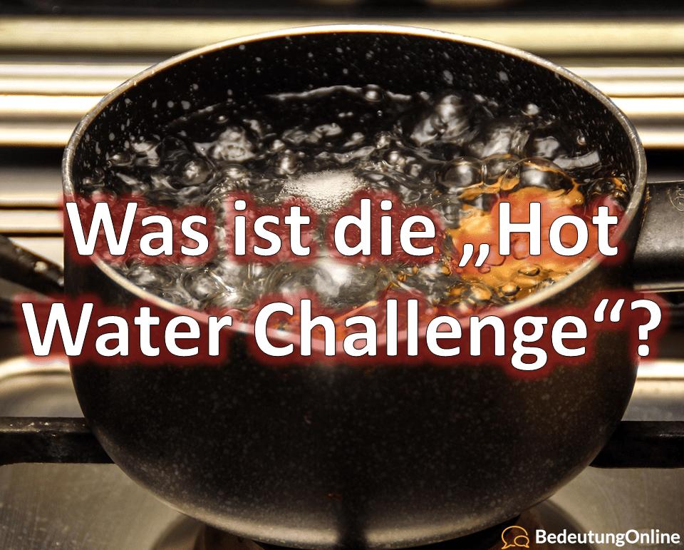 """Was ist die """"Hot Water Challenge""""?"""