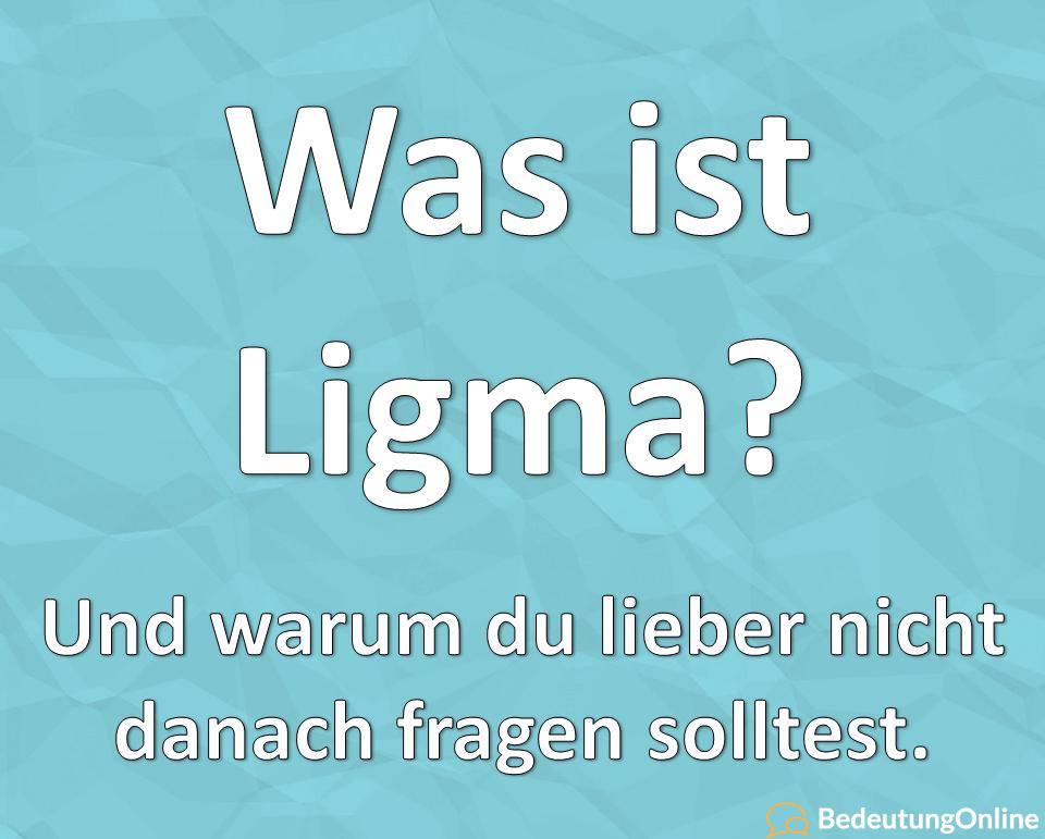 ligma bedeutung definition