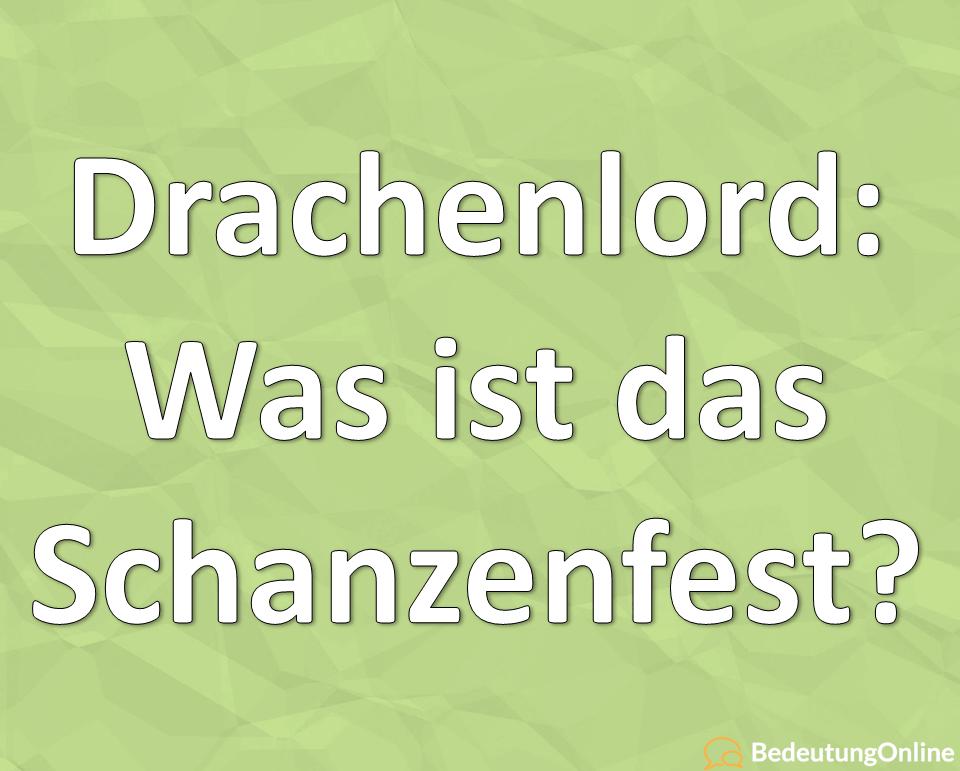 Drachenlord: Was ist das Schanzenfest?