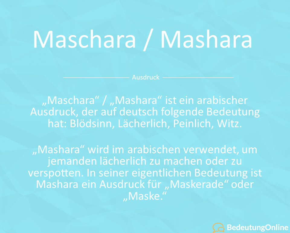 Was heißt Maschara / Mashara auf deutsch? Bedeutung und Definition erklärt