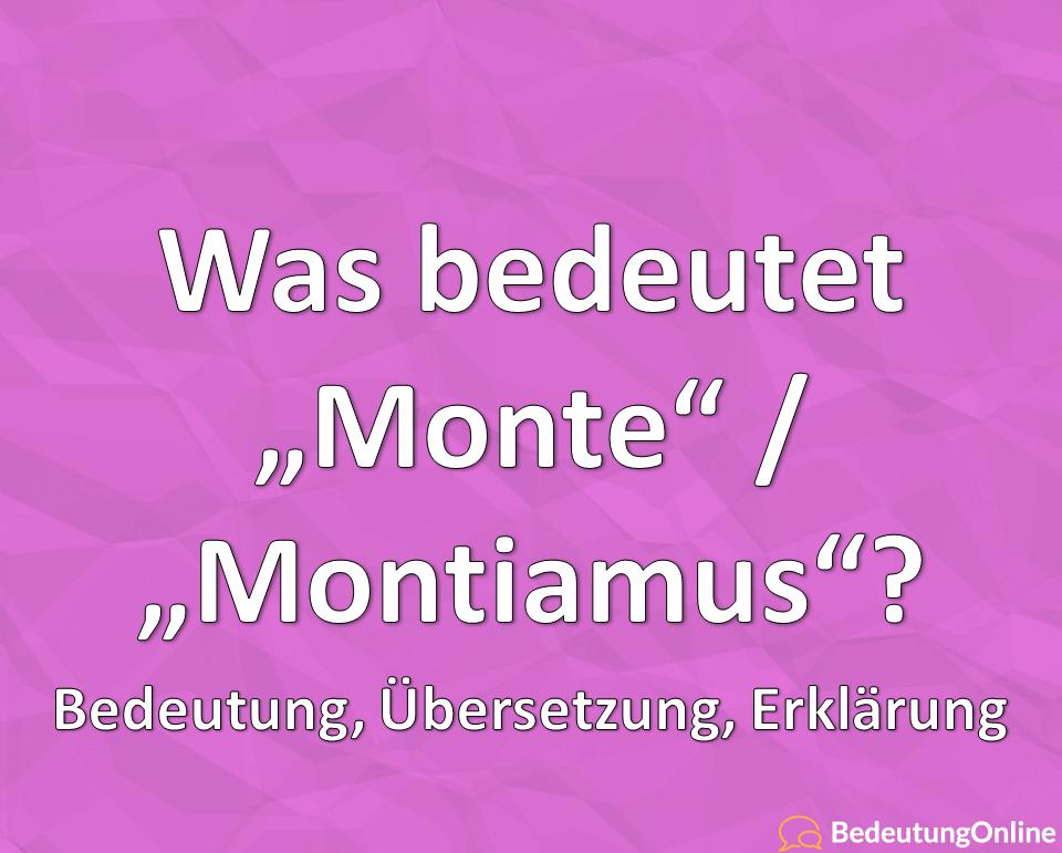 """Was bedeutet """"Monte"""" / """"Montiamus"""" auf deutsch? Bedeutung, Wortherkunft erklärt"""