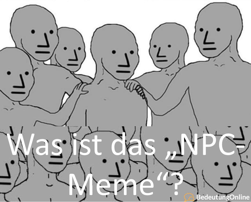 Was ist das NPC-Meme? Was bedeutet es? Bedeutung, Definition und Herkunft erklärt