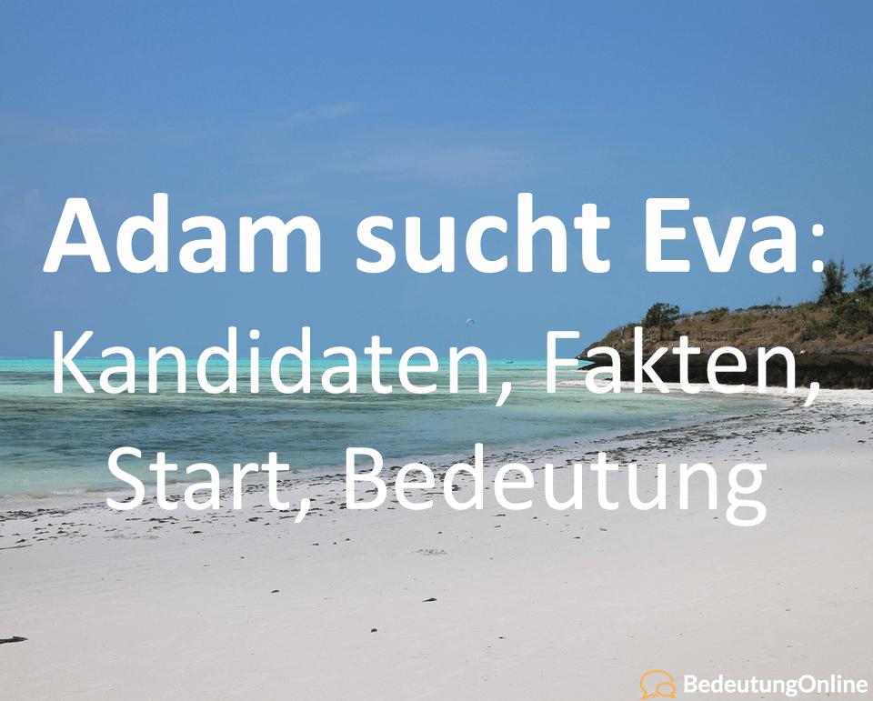 Adam sucht Eva: Kandidaten, Fakten, Start, Bedeutung