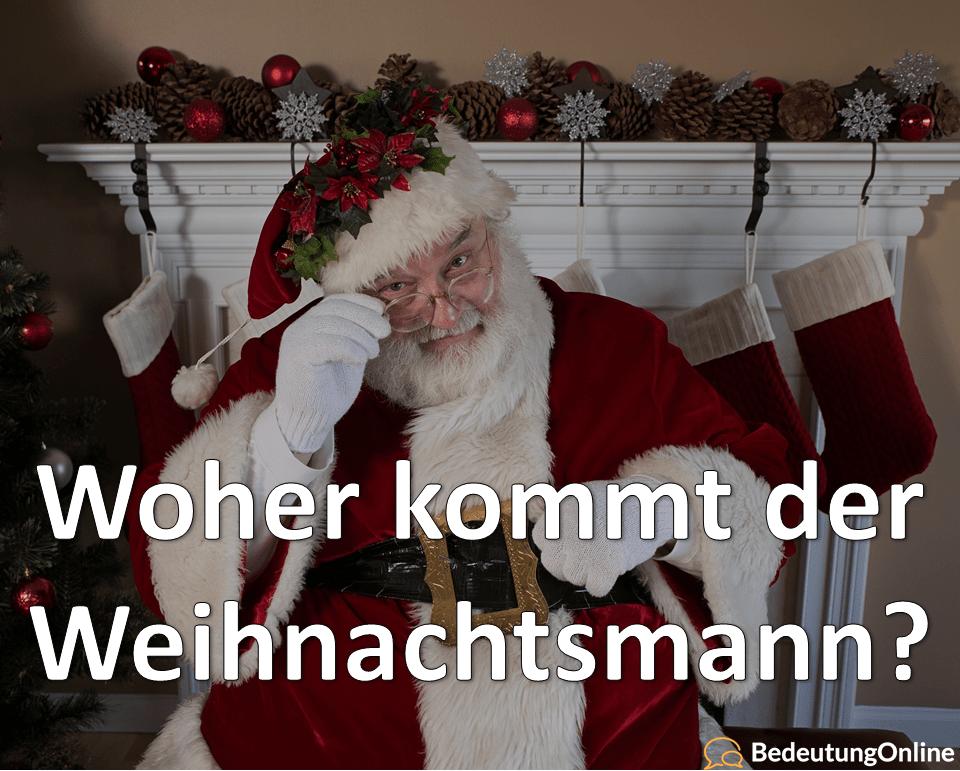 Woher kommt der Weihnachtsmann? Wer hat ihn erfunden? Alles was du wissen willst (Bedeutung)