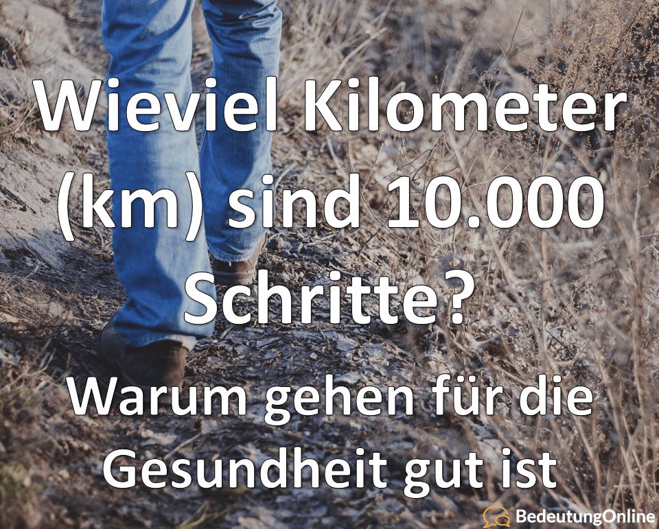 Wieviel Kilometer (km) sind 10.000 Schritte Gehen Gesundheit