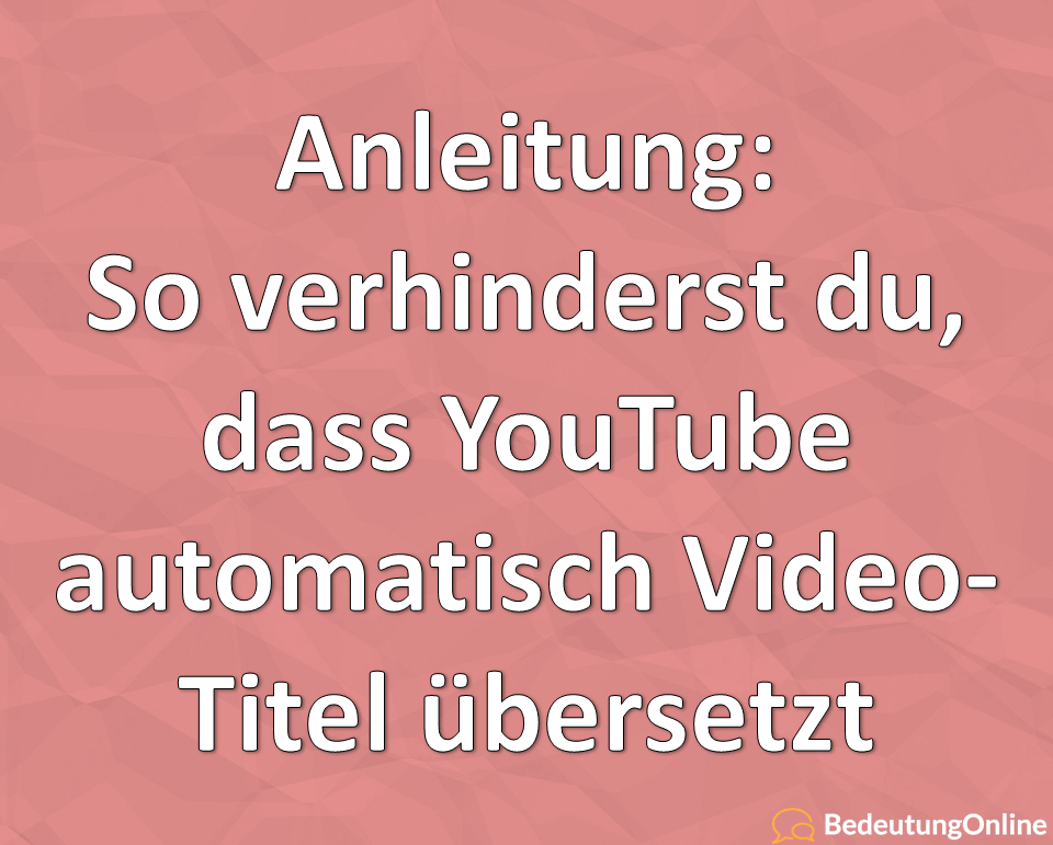 Youtube Titel übersetzung Ausschalten