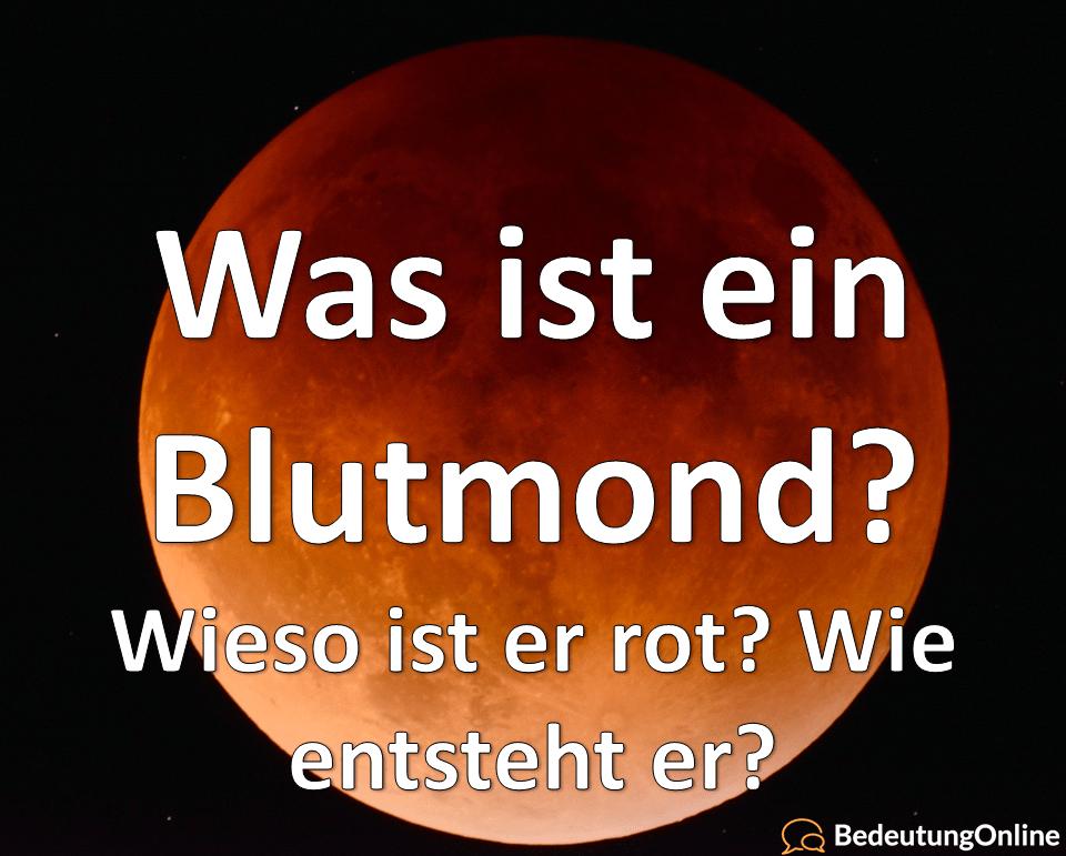 Was Ist Ein Blutmond Mondfinsternis Wieso Ist Er Rot Bedeutung
