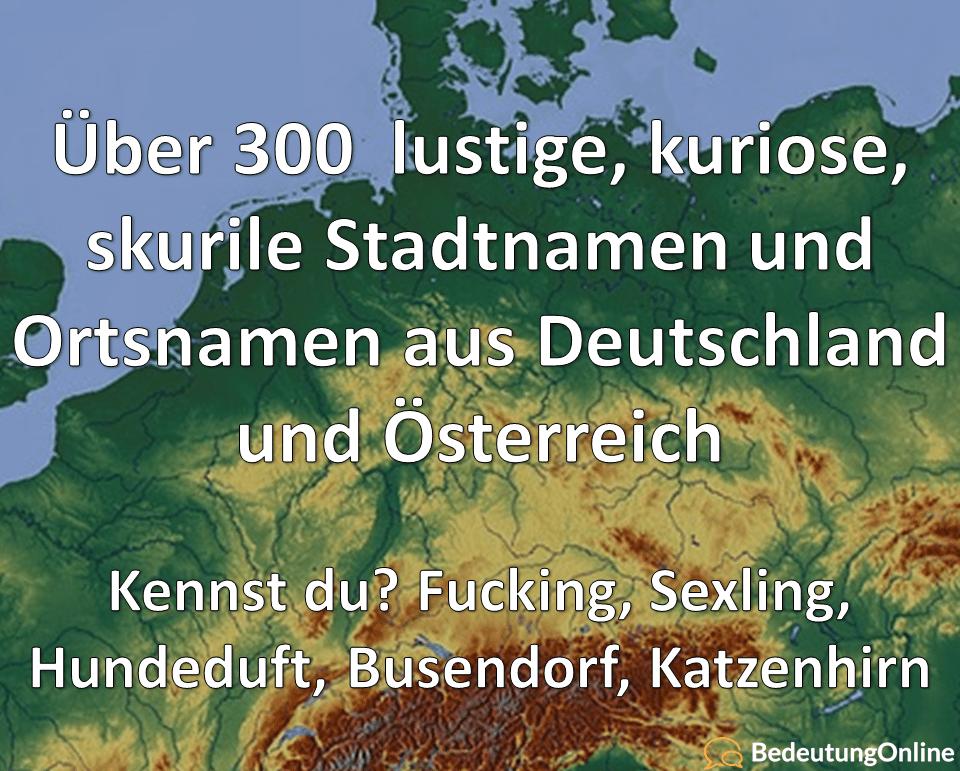 +300 lustige, kuriose, skurile Stadtnamen und Ortsnamen in Deutschland, Österreich