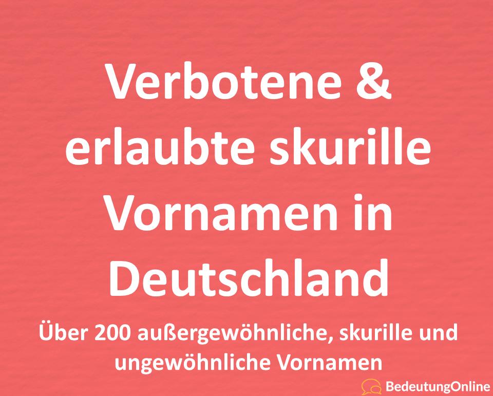 verbotene erlaubte skurille Vornamen Deutschland außergewöhnlich ungewöhnlich