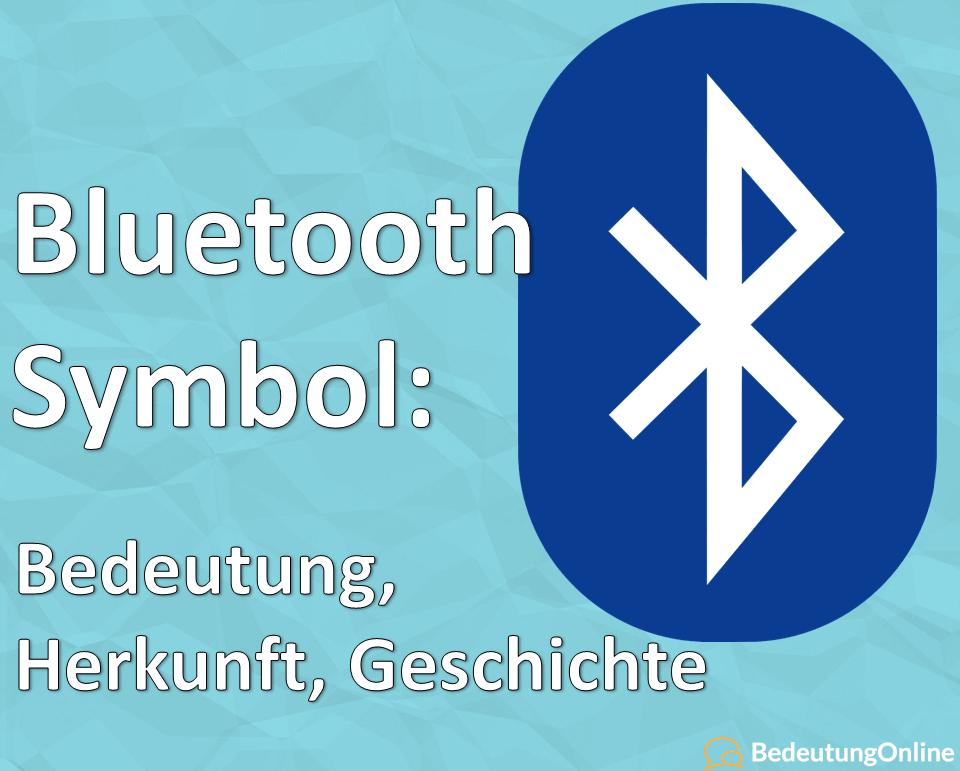 Bluetooth Symbol Bedeutung Herkunft Geschichte Harald Blauzahn