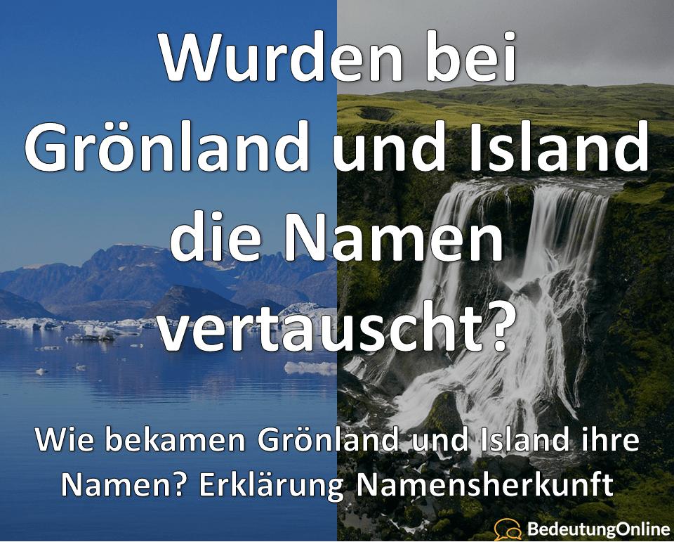 Grönland Island Namen Namensherkunft Namensgebung vertauscht Grünland Eisland