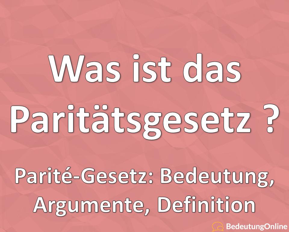 Paritätsgesetz, Parité-Gesetz, Was ist das, Bedeutung, Argumente, Definition