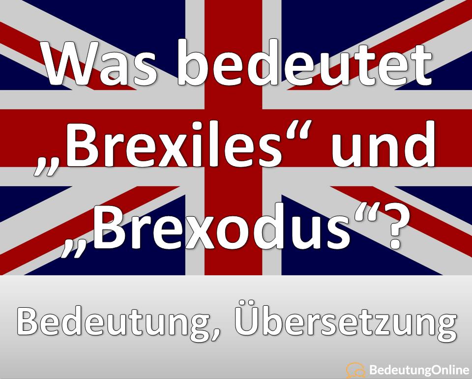 """Was bedeutet """"Brexiles"""", """"Brexodus"""" auf deutsch? Bedeutung, Übersetzung, Definiton"""