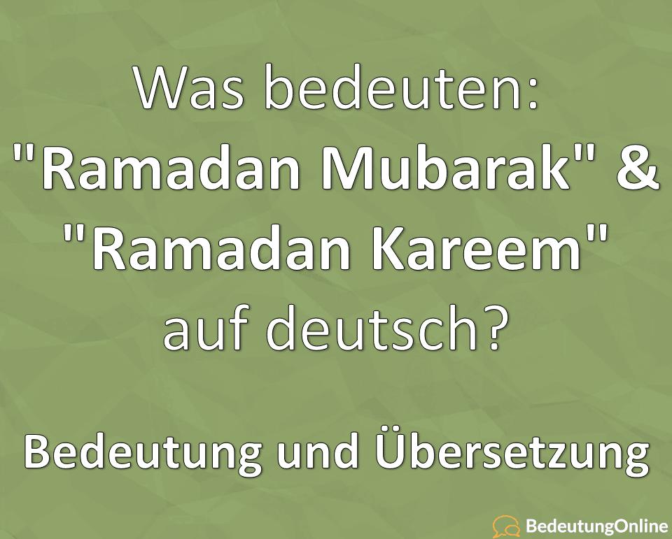Was Bedeutet Ramadan Mubarak Ramadan Kareem Auf Deutsch