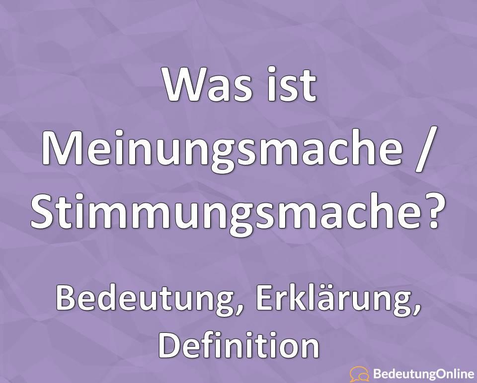Stimmungsmache / Meinungsmache: Was ist das? Bedeutung, Definition