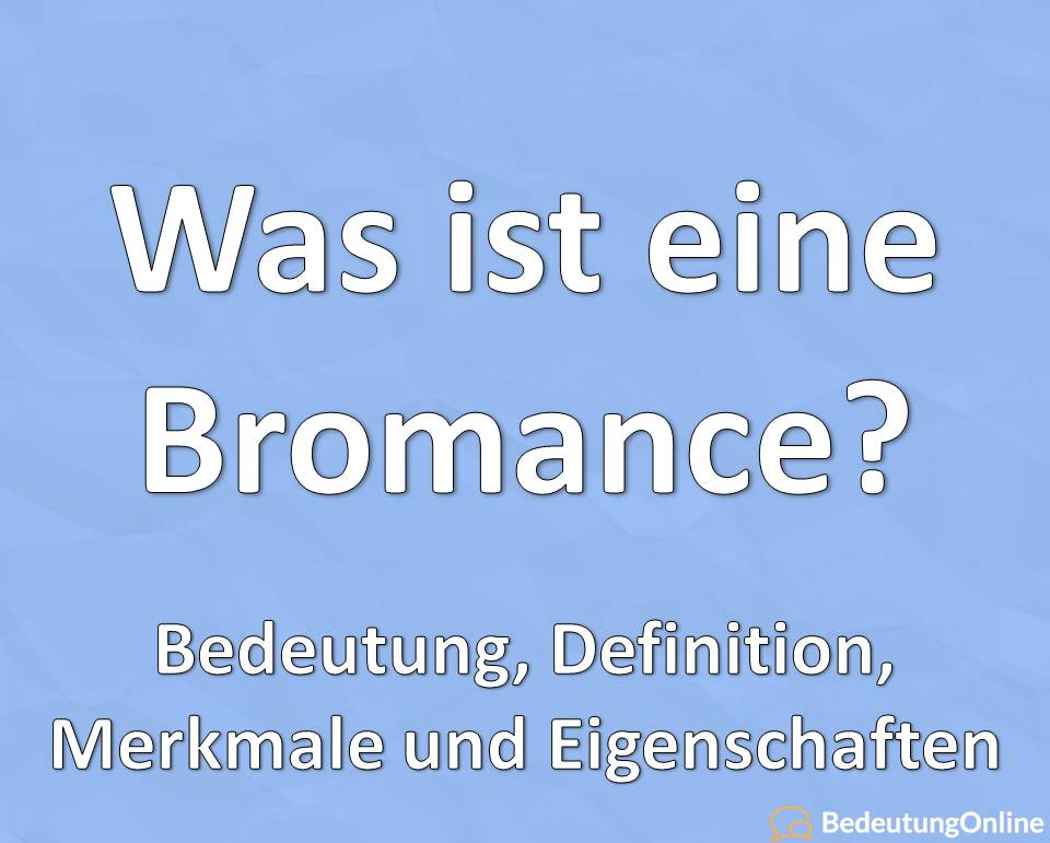 Was ist eine Bromance / Bromanze? Bedeutung, Übersetzung auf deutsch