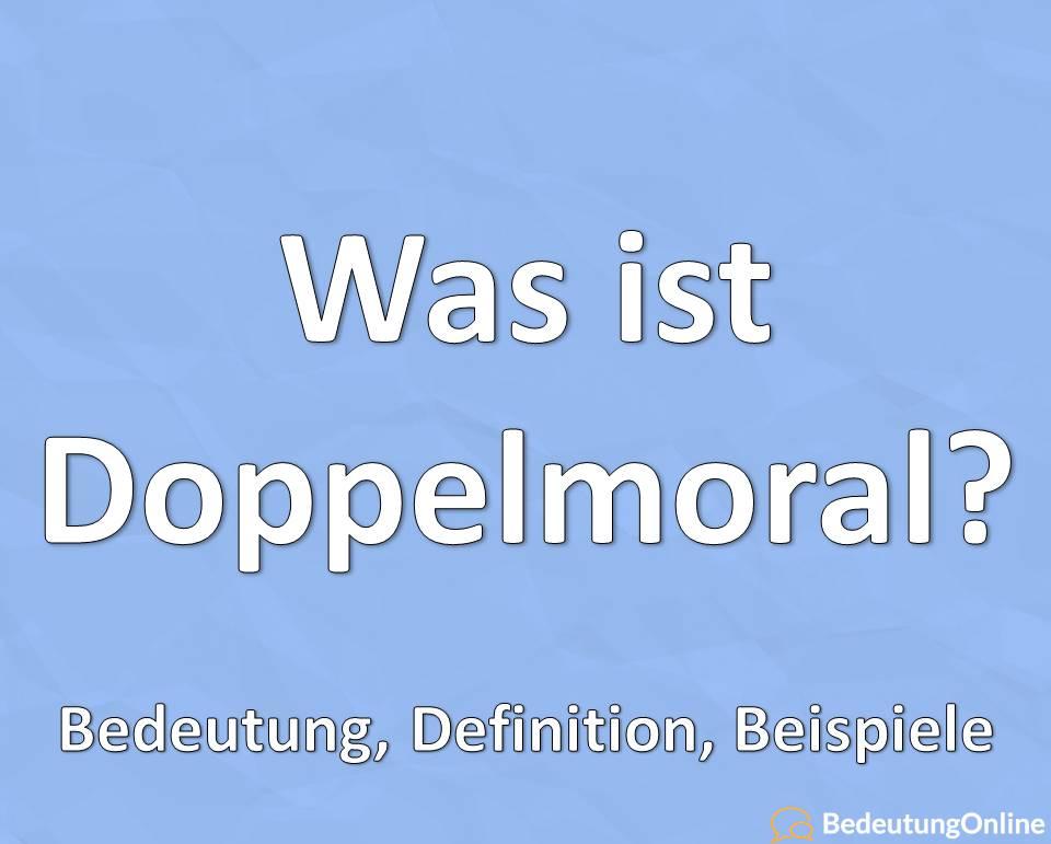 Was ist Doppelmoral? Bedeutung, Definition, Beispiele