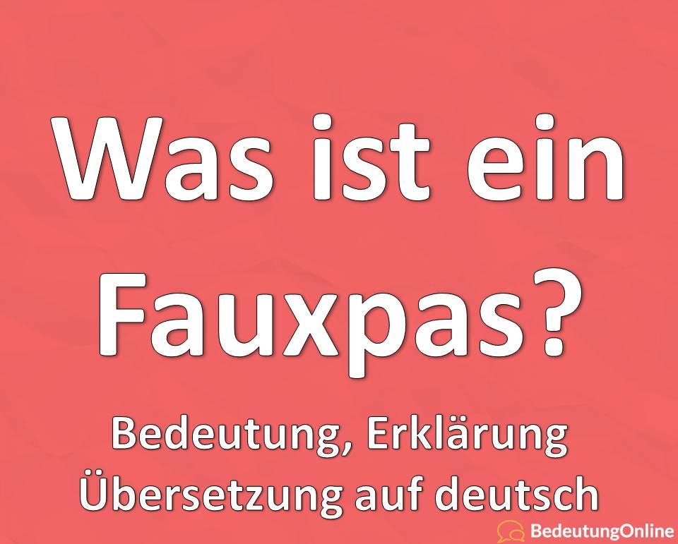 Was ist ein Fauxpas? Bedeutung, Übersetzung auf deutsch