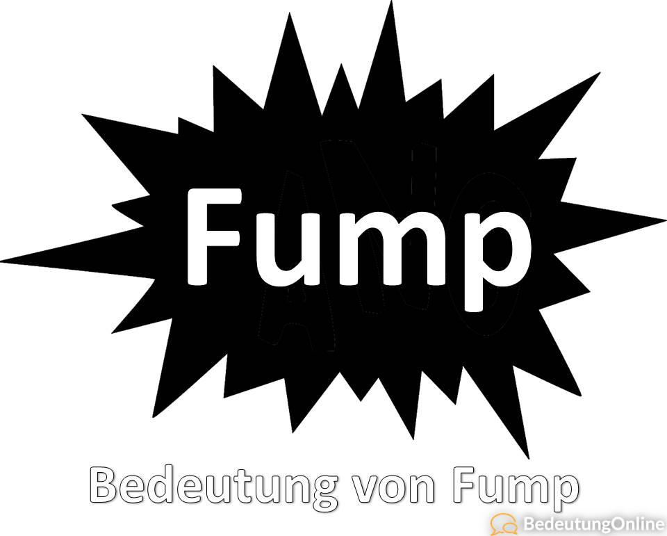 Fump - Bedeutung auf deutsch, Herkunft, Geräusch, Twitter