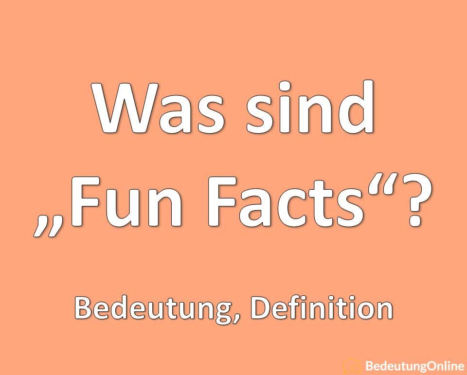 """Was bedeutet """"Fun Fact"""" auf deutsch? Was sind Fun Facts? Bedeutung, Übersetzung auf deutsch"""