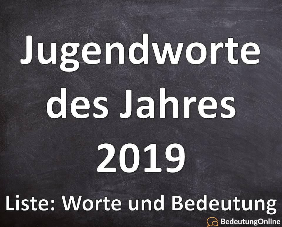 Jugendworte des Jahres 2019 Liste Worte Jugendsprache Bedeutung