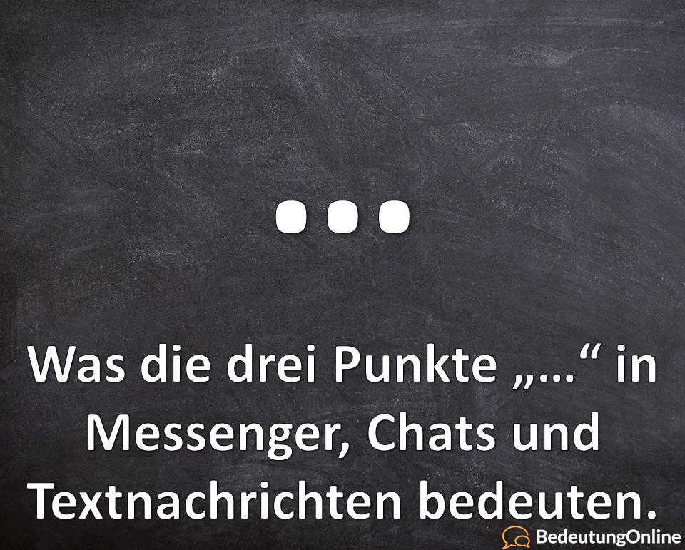 """Was bedeuten die drei (3) Punkte """"…"""" im Chat bei Messengern? Bedeutung der Auslassungspunkte, Definition"""