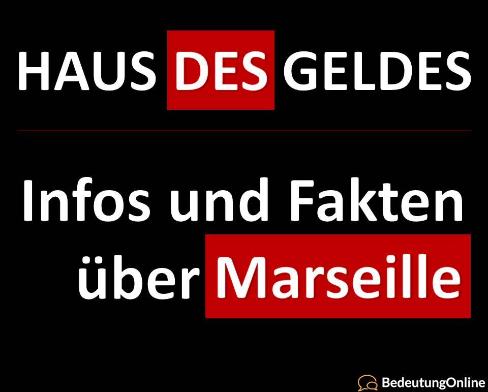 Haus des Geldes, Marseille, Infos, Fakten, Schauspieler