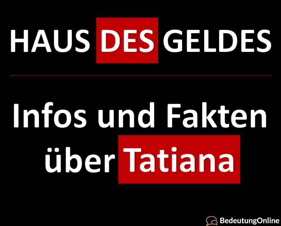 Haus des Geldes: Tatiana – Infos, Fakten, Schauspielerin