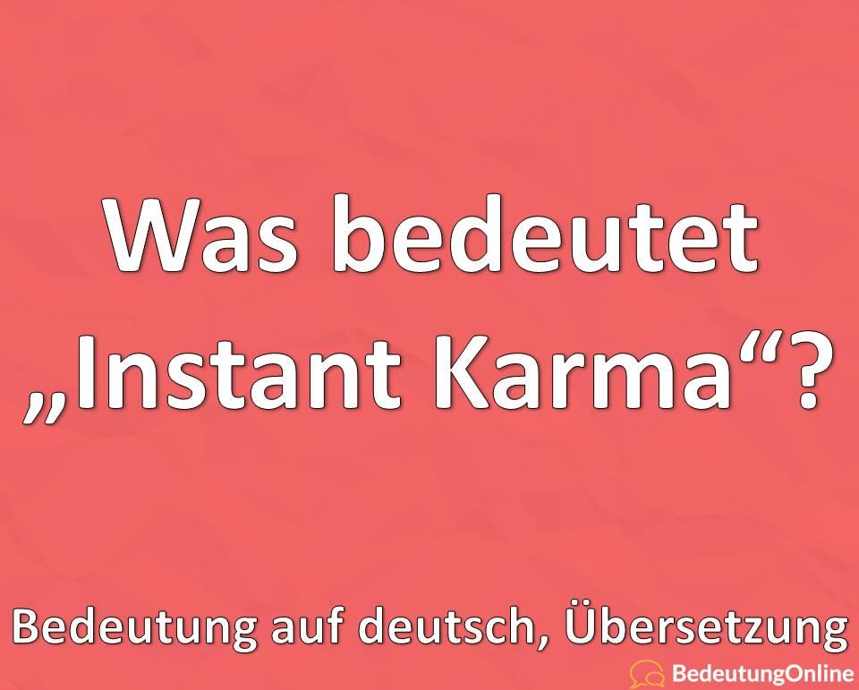 """Was ist """"Instant Karma?"""" Bedeutung, Definition, Übersetzung"""