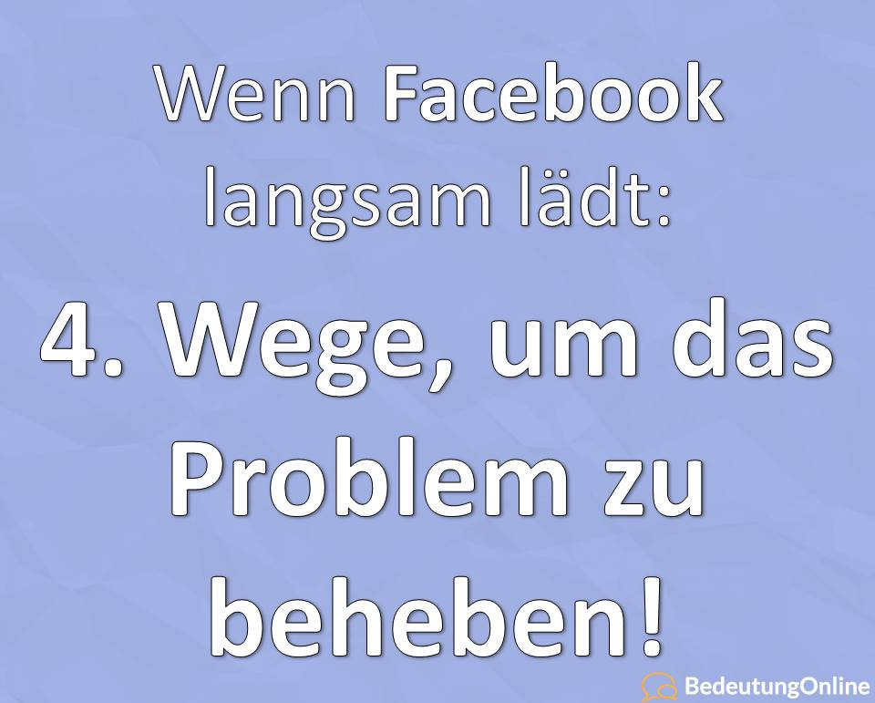 Facebook langsam Browser Problem beheben