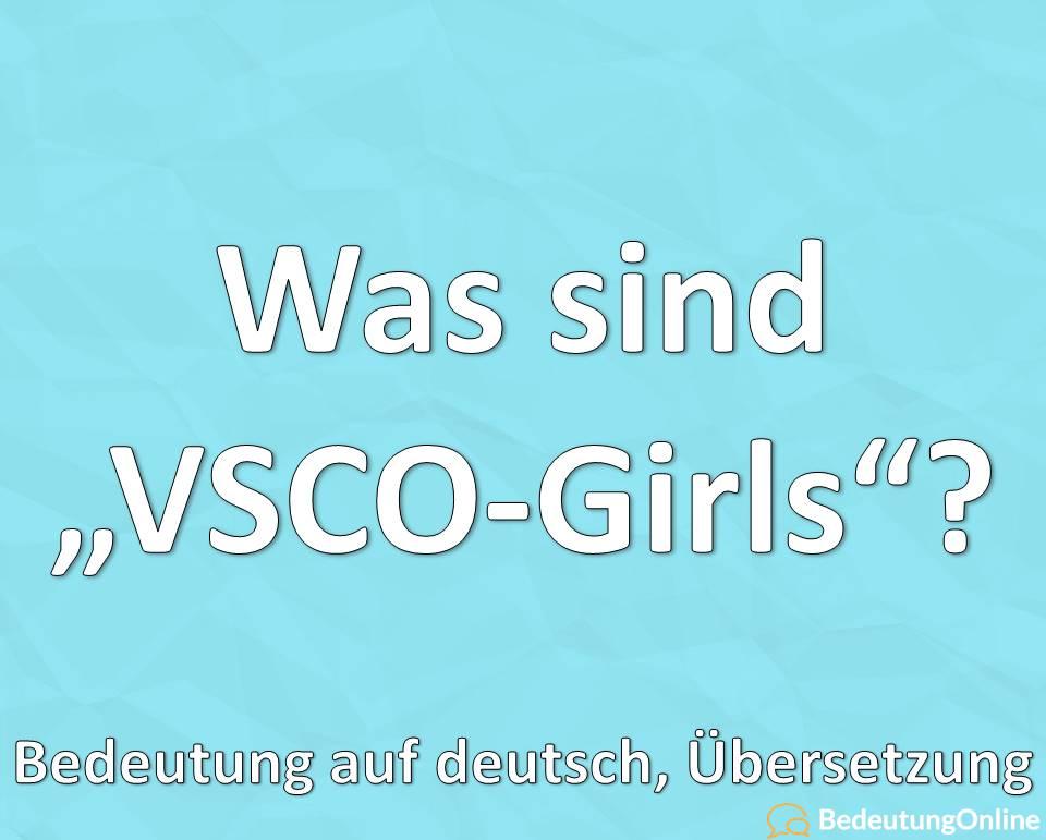 VSCO-Girl vscogirl, was ist, bedeutung auf deutsch, checkliste, liste, übersetzung
