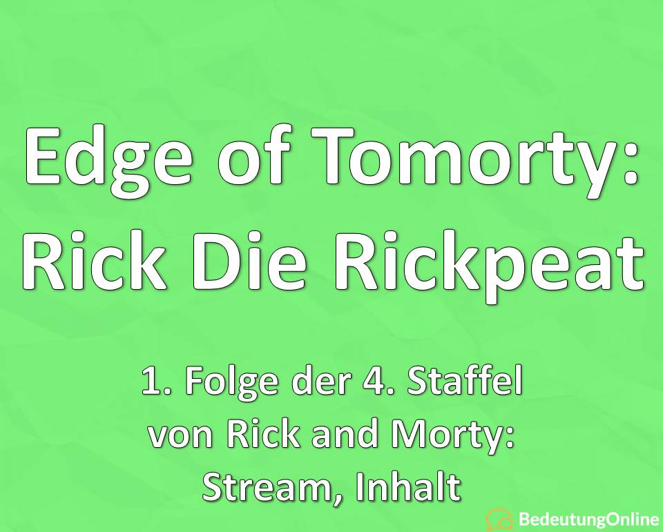 Edge of Tomorty: Rick Die Rickpeat (Rick and Morty, Staffel 4, Folge 1)