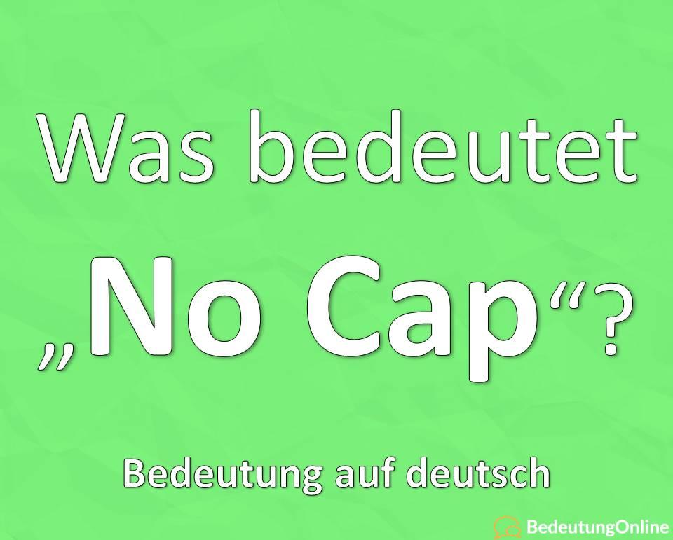 Was bedeutet No cap auf deutsch, Bedeutung, Übersetzung