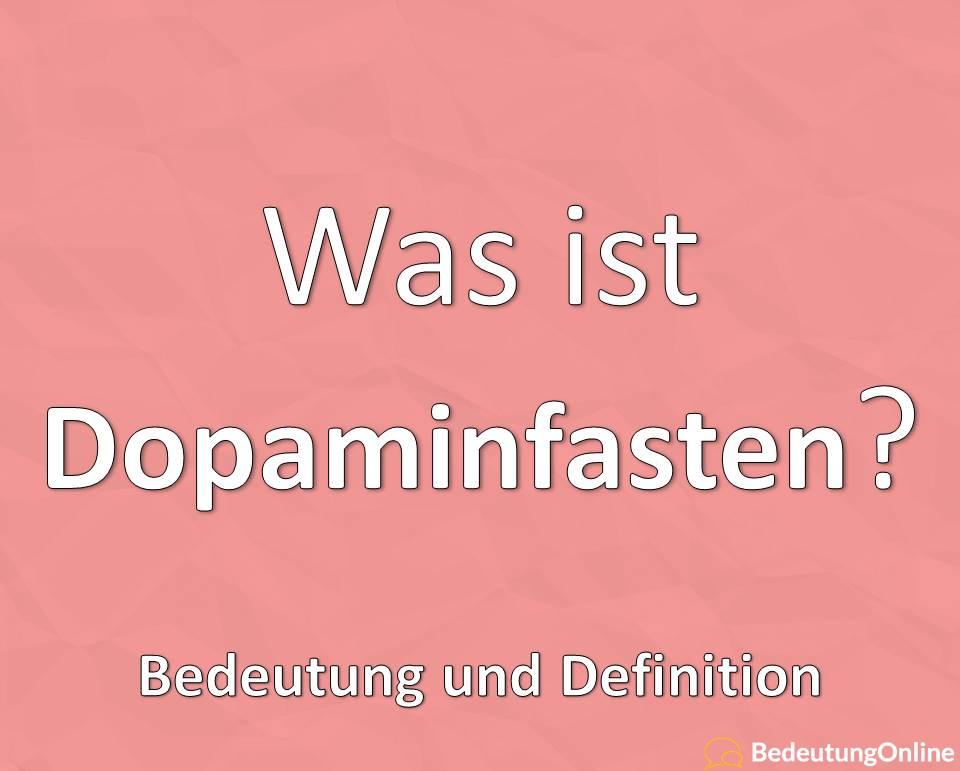 Was ist Dopaminfasten (Dopamin fasten)? Bedeutung, Definition, Erklärung