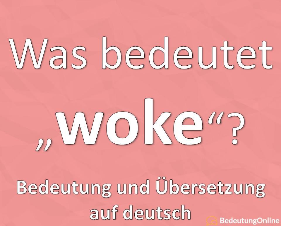 """Was bedeutet """"woke""""? Bedeutung auf deutsch, Übersetzung, Definition"""