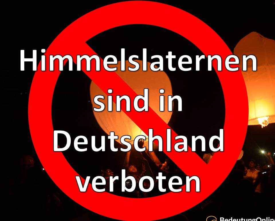 Himmelslaternen deutschland erlaubt, verboten
