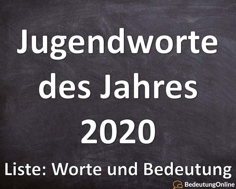 Jugendworte des Jahres 2020 Liste Worte Jugendsprache Bedeutung