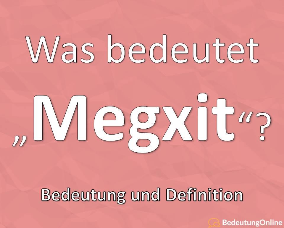 Megxit, Bedeutung, Definition