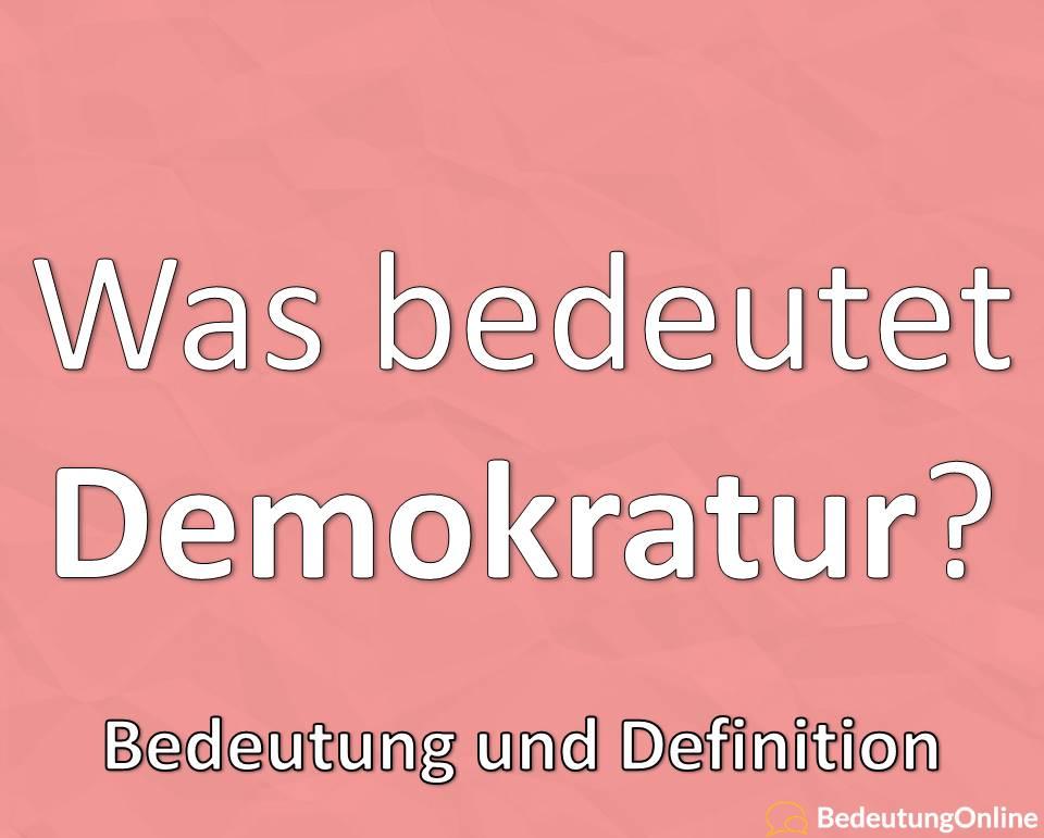 Was bedeutet Demokratur? Bedeutung, Definition