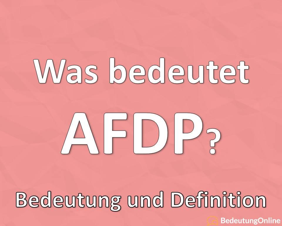 Was bedeutet AFDP? Bedeutung der Abkürzung