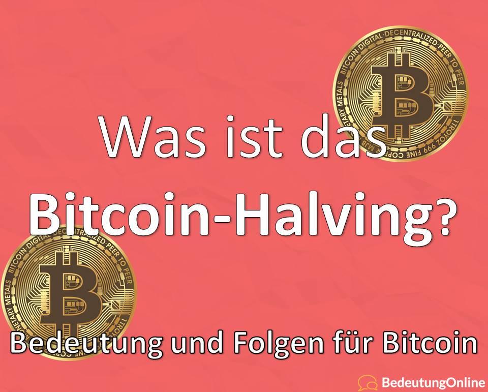 Bitcoin Halving: Was ist das? Termine (Wann), Geschichte, Bedeutung